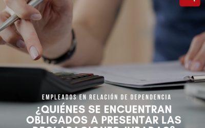 Empleados en relación de dependencia ¿Quiénes se encuentran obligados a presentar las declaraciones juradas?