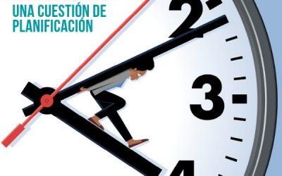 Gestión del Tiempo: una cuestión de planificación