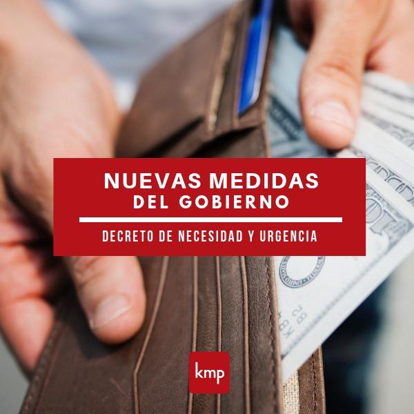 Nuevas Medidas del GOBIERNO (decreto de Necesidad y Urgencia)
