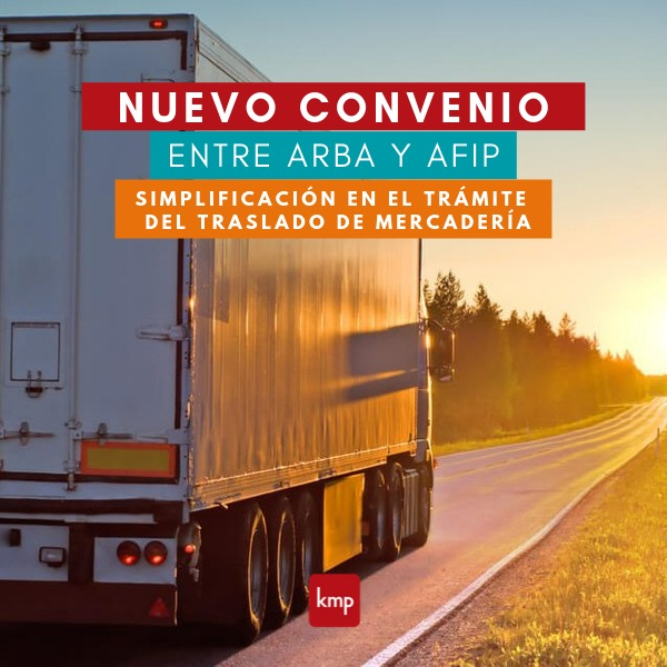 Simplificación en el traslado de Mercadería (COT): nuevo convenio entre ARBA y AFIP