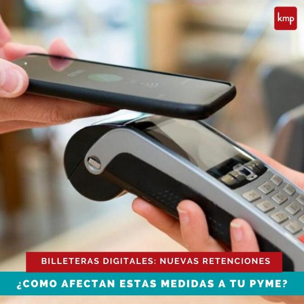 Billeteras digitales: Nuevas Retenciones. ¿Como afectan estas medidas a tu Pyme?
