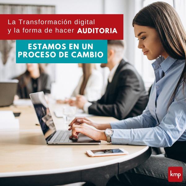 La Transformación digital y la forma de hacer AUDITORIA