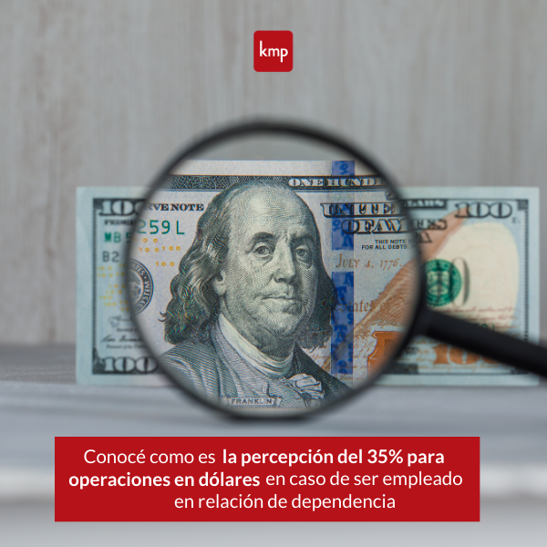 Percepción del 35% al dólar y su tratamiento