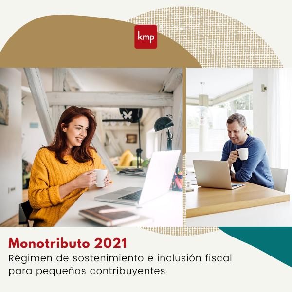 Monotributo 2021: régimen de sostenimiento e inclusión fiscal para pequeños contribuyentes